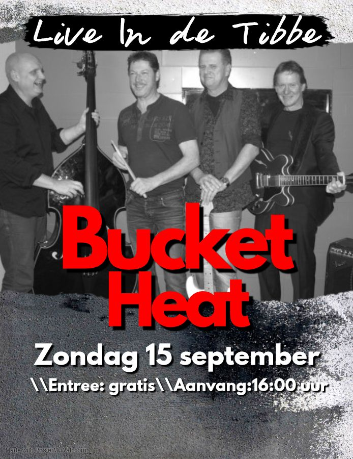 Bucket Heat @ Muziekcafe de Tibbe | Sappemeer | Groningen | Nederland